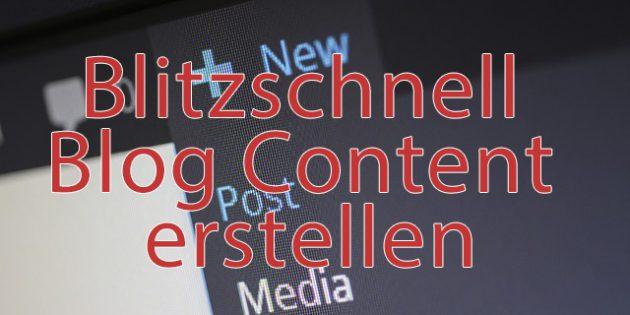 blitzschnell-blog-content-erstellen-7-krasse-abkürzungen